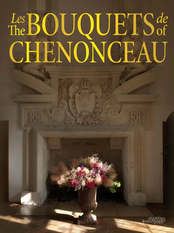 Jean-Francois Boucher-Odent BOUQUETS DE CHENONCEAU fleur magazine fleur creatif fleurbookshop.com