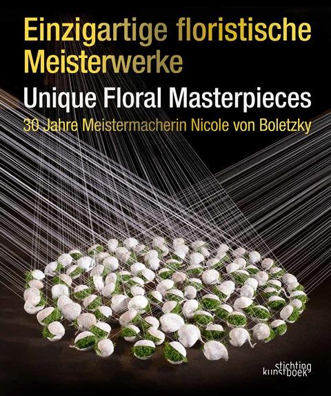 Unique floral masterpieces Meistermacherin Nicole von Boletzky stichting kunstboek fleur creatief Fleur boekshop