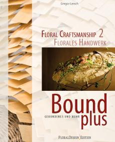 Bound plus floral craftsmanship gebonden werkstukken boeketten florale technieken fleur bookshop bruidsboeketten handgebonden boeketten fleur creatief