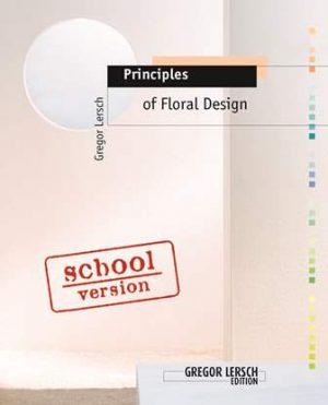 Principles of Floral design gregor lersch florale boeken bloemsierkunst technieken bloembinden fleur creatief fleur magazine fleur boekshop