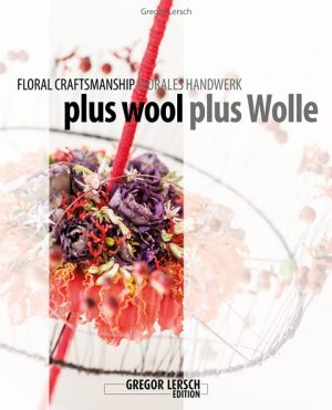 wool as a plus_floral craftsmanship_GREGOR LERSCH_fleurcreatief.com_fleurshop.com