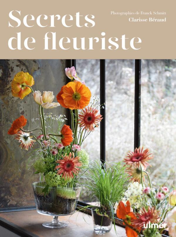 Nieuw boek in de FLEURSHOP: Secrets de fleuriste. Een praktisch boek voor iedereen die houdt van bloemen, bloemschikken en de natuur.