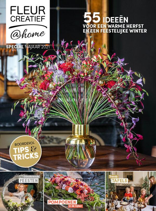 Fleur Creatief @ Home special najaar 2021. Bloemschikmagazine boordevol ideeën voor de herfst, de winter en de feestdagen.